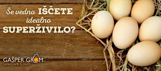 Jajca so superživilo