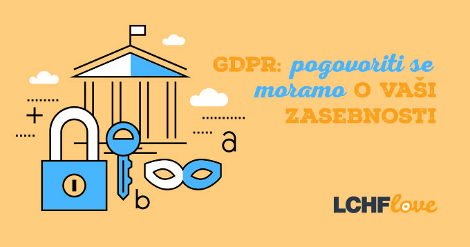 GDPR: pogovoriti se moramo o vaši zasebnosti