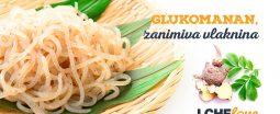 Glukomanan: vlaknina nenavadnega imena